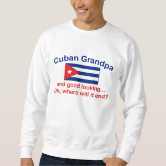 Gd Lkg Cuban Grandpa Pull Over Sweatshirts
