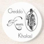 Geddo Knows. Khalas! Coaster
