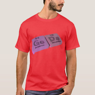 Geds as Ge Germanium and Ds Darmstadtium T-Shirt