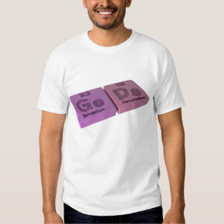 Geds as Ge Germanium and Ds Darmstadtium T Shirts