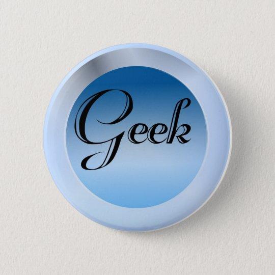 Geek 6 Cm Round Badge