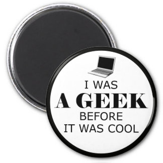 Geek Before it Was Cool Magnet