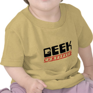 Geek Certified Tee Shirts