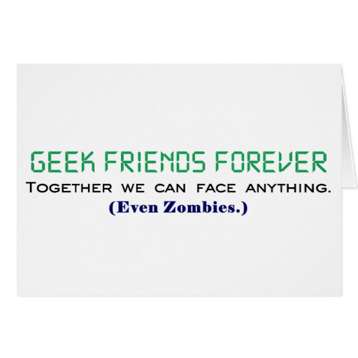 Geek Friends Forever Together We Can Face Zombies Greeting Cards