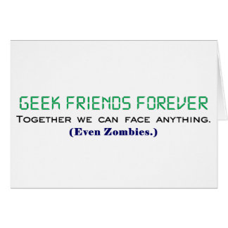 Geek Friends Forever Together We Can Face Zombies Note Card