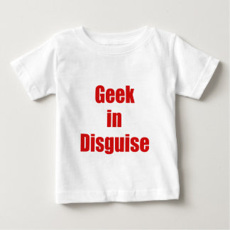 Geek in Disguise T-shirts