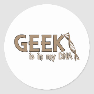 Geek Is In My DNA Classic Round Sticker