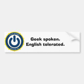 Geek spoken. English tolerated. Bumper Sticker