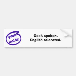 Geek spoken. English tolerated. (Deleted) Bumper Sticker