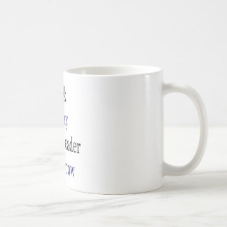 Geek Today World Leader Tomorrow Mugs