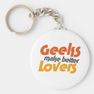 Geeks make better lovers basic round button key ring