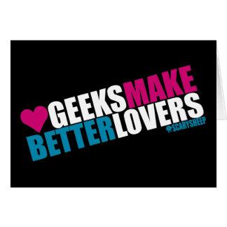 Geeks Make Better Lovers Greeting Card