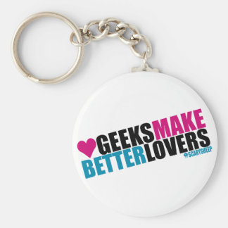 Geeks Make Better Lovers Key Ring