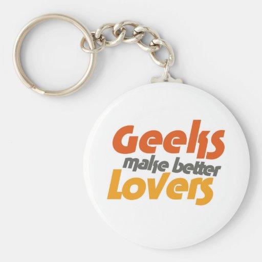 Geeks make better lovers keychain