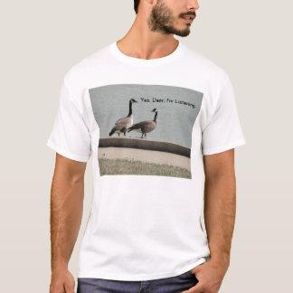 Geese, Yes Dear T-Shirt