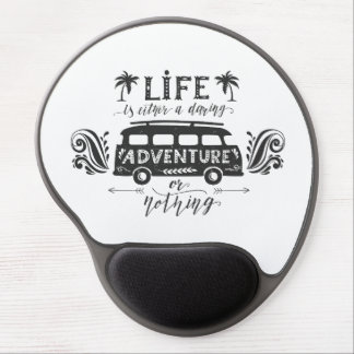 Gel Mousepad - Life a Daring Adventure Gel Mouse Mat
