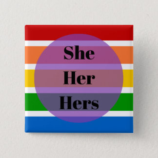 Gender Identity Button: She/Her/Hers 15 Cm Square Badge