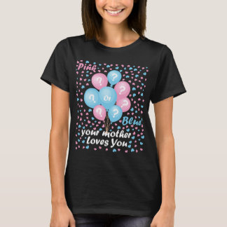 Gender Reveal T-shirt Pink or blue mother love you