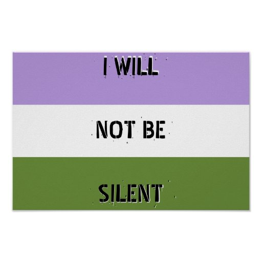 """Genderqueer """"I Will Not Be Silent"""" Poster"""