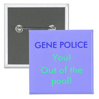 GENE POLICE, You!, Out of the pool! 15 Cm Square Badge