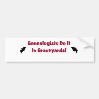 Genealogists Do It In Graveyards Bumper Sticker