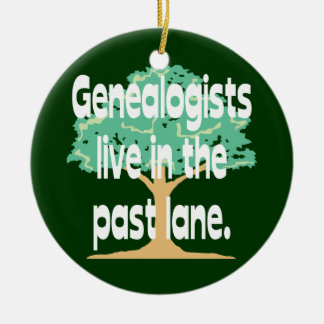 Genealogists Live In The Past Lane Ornament Ornaments