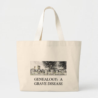 GENEALOGY:  A GRAVE DISEASE LARGE TOTE BAG