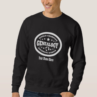 Genealogy World Champion - Custom Sweatshirt
