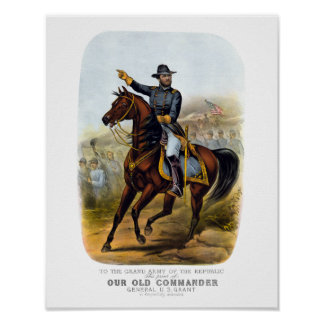 General Grant  -- Our Old Commander Poster