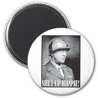General Patton says Shut Up Hippie! 6 Cm Round Magnet