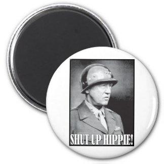 General Patton says Shut Up Hippie! 6 Cm Round Magnet