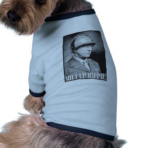 General Patton says Shut Up Hippie! Pet Tee