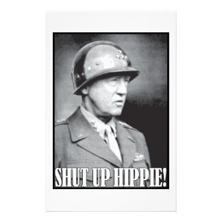 General Patton says Shut Up Hippie! Stationery