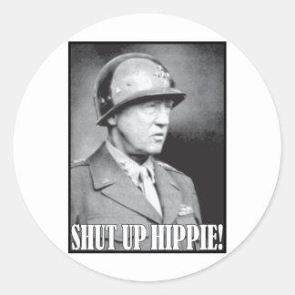 General Patton says Shut Up Hippie Round Stickers