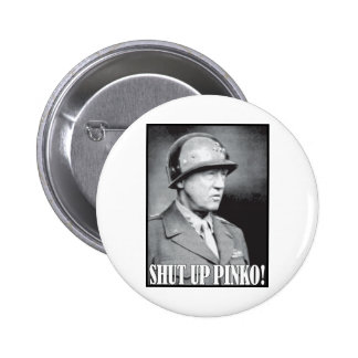 General Patton says Shut Up Pinko Buttons