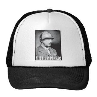 General Patton says Shut Up Pinko! Trucker Hat