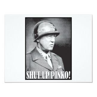 General Patton says Shut Up Pinko! 4.25x5.5 Paper Invitation Card
