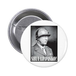 General Patton says Shut Up Pinko Pins