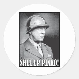 General Patton says Shut Up Pinko! Round Sticker