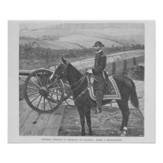 General William Tecumseh Sherman at Atlanta Poster