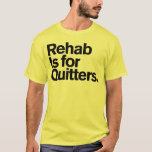 Generic Comedy™ / Rehab Is for Quitters. T-Shirt