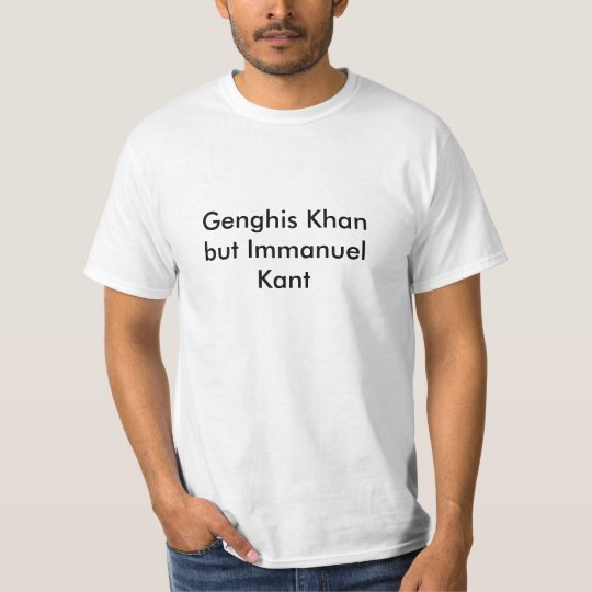 Genghis Khan but Immanuel Kant T-Shirt