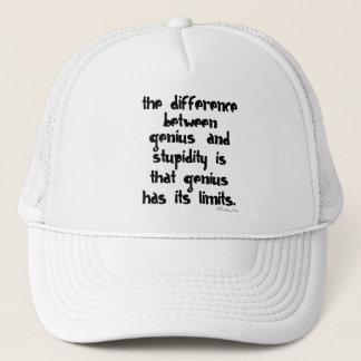 Genius and Stupidity Trucker Hat