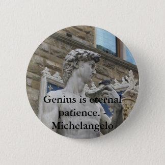 Genius is eternal patience. - Michelangelo quote 6 Cm Round Badge