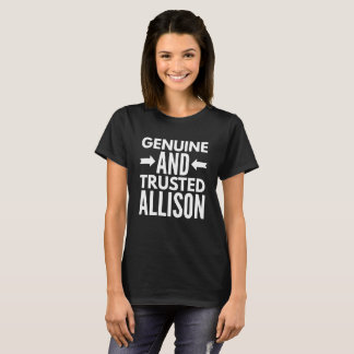 Genuine and Trusted Allison T-Shirt