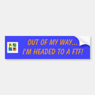 geocache2, Out of my way...I'm headed to a FTF! Bumper Sticker