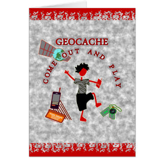 Geocache Come Out And Play Greeting Card