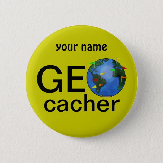 Geocacher Earth Geocaching Custom Name 6 Cm Round Badge