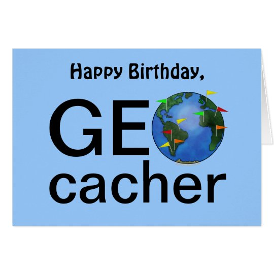 Geocacher Earth Geocaching Happy Birthday Greeting Card