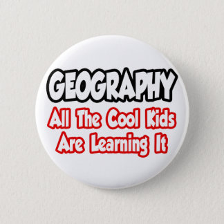 Geography...All The Cool Kids 6 Cm Round Badge